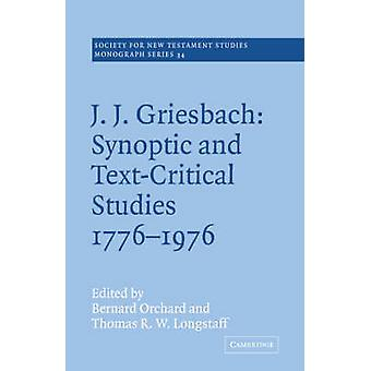 J. J. Griesbach Synoptic and Text  Critical Studies 1776 1976 by Orchard & Bernard