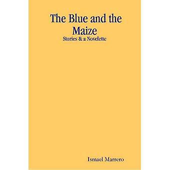 الأزرق وقصص الذرة أقصوصة واسطة إسماعيل & ماريرو