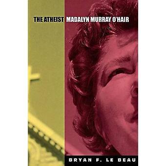 Ateist Madalyn Murray OHair af Le Beau & Bryan F.
