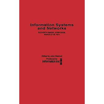 Information Systems and Networks Eleventh Annual Symposium March 2729 1974 by Sherrod & John