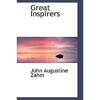 Great Inspirers by Zahm & John Augustine