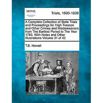 Een Complete Collection of State Trials and Proceedings for High Treason en andere Crimes and Misdemeanors from The Earliest Period to The Year 1783 met notities en andere illustraties Volume 31 42 door Howell & T.B.