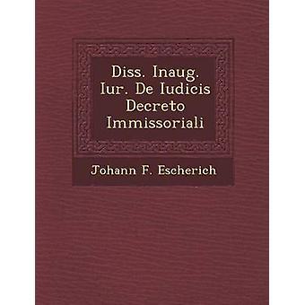 Diss. Inaug. Iur. De Iudicis Decreto Immissoriali av Escherich & Johann F.