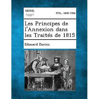 Les Principes de LAnnexion Dans Les traités de 1815 par Duriez & Edouard