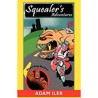 Squealers Adventures by Iler & Adam