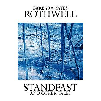 Standfast and Other Tales door Rothwell & Barbara Yates