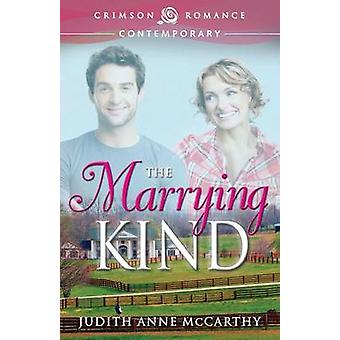 The Marrying Kind by McCarthy & Judith Anne