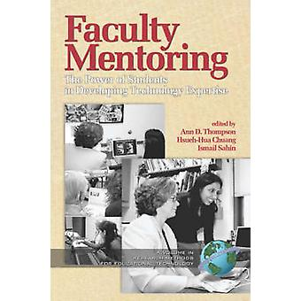 Faculty Mentoring The Power of Students in Developing Expertise PB by Thompson & Ann D.