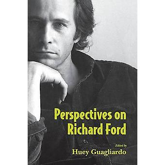 Perspectives on Richard Ford by Guagliardo & Huey