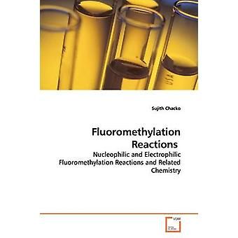 Fluoromethylation reacties door Chacko & Sujith