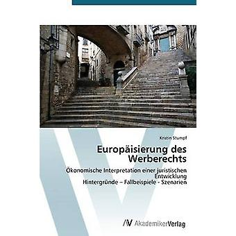 Europaisierung Des Werberechts par Stumpf Kristin