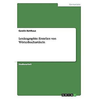 Lexikographie Erstellen von Wrterbuchartikeln by Kotthaus & Carolin
