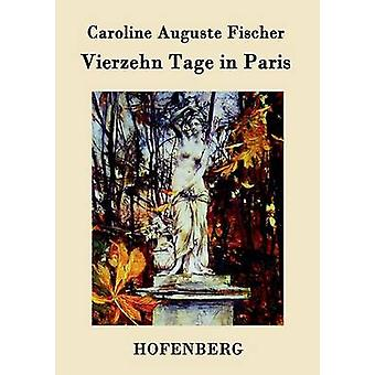 Vierzehn Tage in Paris by Caroline Auguste Fischer