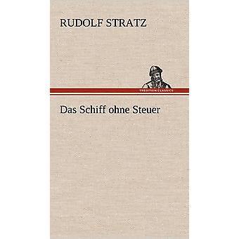 Das Schiff Ohne Steuer von Stratz & Rudolf