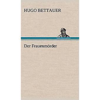 Der Frauenmorder par Bettauer & Hugo