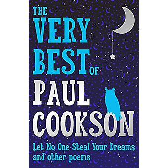 Let No One Steal Your Dreams - The Very Best Poems by Paul Cookson by