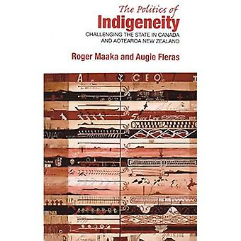 Politics of Indigeneity: Challenging the State in Canada and Aotearoa New Zealand