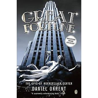 Great Fortune - The Epic of Rockefeller Center by Daniel Okrent - 9780