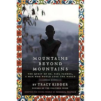 Mountains Beyond Mountains - The Quest of Dr. Paul Farmer - a Man Who