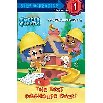The Best Doghouse Ever! (Bubble Guppies) by Random House - Mary Tillw