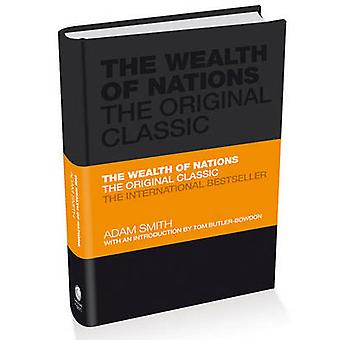 The Wealth of Nations - The Economics Classic - A Selected Edition for