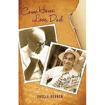 Come Home. Love - Dad by Come Home. Love - Dad - 9780988418172 Book