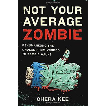 Not Your Average Zombie - Rehumanizing the Undead from Voodoo to Zombi