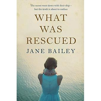What Was Rescued by Jane Bailey - 9781477823156 Book