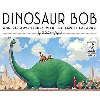 Dinosaur Bob and His Adventures with the Family Lazardo by William Jo