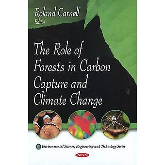 Role of Forests in Carbon Capture and Climate Change by Roland Carnel