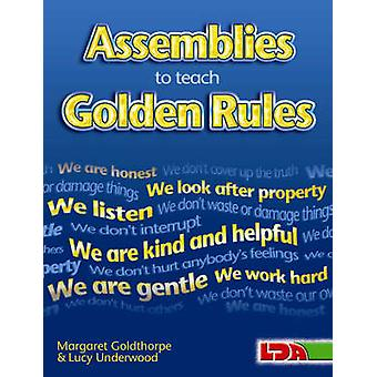 Assemblies to Teach Golden Rules by Margaret Goldthorpe - Lucy Nutt -