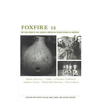 Foxfire 12 - War Stories - Cherokee Traditions - Summer Camps - Square
