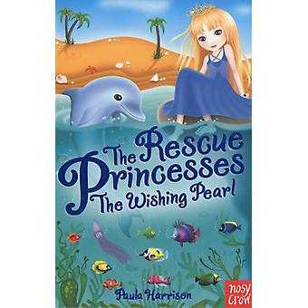 The Rescue Princesses: The Wishing Pearl (Rescue Princesses 02) (Paperback) by Harrison Paula
