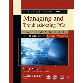Mike Meyers Comptia A Guide To Managing by Meyers Michael Wempen Faithe