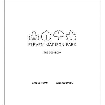 Eleven Madison Park: The Cookbook (Hardcover) by Humm Daniel Guidara Will