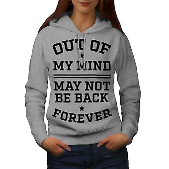 Out Of Mind Saying Funny Women GreyHoodie | Wellcoda