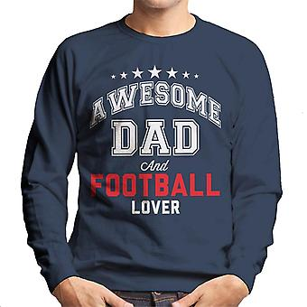Awesome Dad And Football Lover Men's Sweatshirt