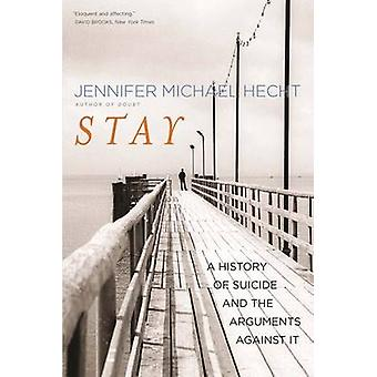 Stay - A History of Suicide and the Arguments Against it by Jennifer M