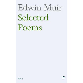 Edwin Muir Selected Poems (Main) von Edwin Muir - Mick-Imlah - 9780571