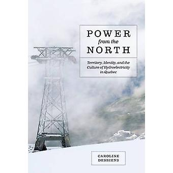 Power from the North - Territory - Identity - and the Culture of Hydro