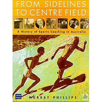 From Sidelines to Centre Field - A History of Sports Coaching in Austr