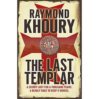 The Last Templar by Raymond Khoury - 9781409118565 Book