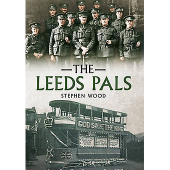 The Leeds Pals by Stephen Wood - 9781445619453 Book