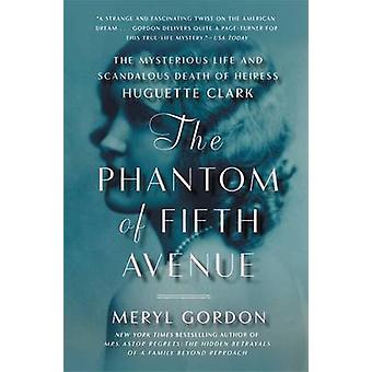 The Phantom of Fifth Avenue - The Mysterious Life and Scandalous Death