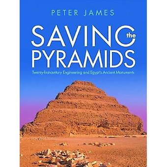 Saving the Pyramids - Twenty First Century Engineering and Egypt's Anc