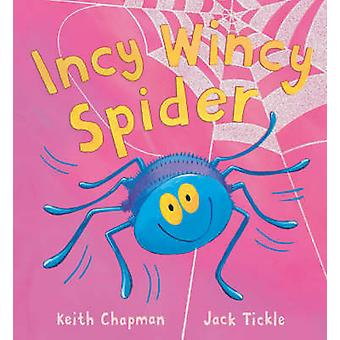 Incy Wincy Spider by Keith Chapman - Jack Tickle - 9781845061029 Book