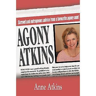 Agony Atkins by Anne Atkins - 9781854247254 Book