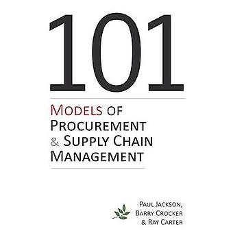 101 Models of Procurement and Supply Chain Management by Paul Jackson
