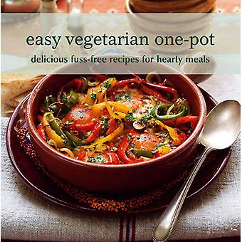 Easy Vegetarian One-Pot - Delicious Fuss-Free Recipes for Hearty Meals