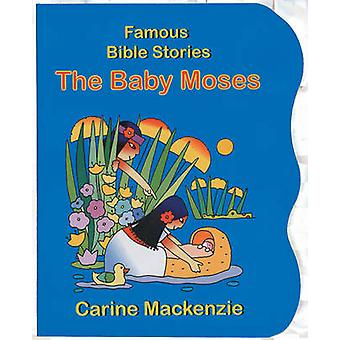 Famous Bible Stories the Baby Moses by Carine Mackenzie - MacKenzie C